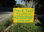 Pre-K Tax You gotta be Kidding vote no San Antonio Tea Party anti Pre-K 4 SA sign full day early childhood education preschool san antonio Julian Castro brainpower initiative
