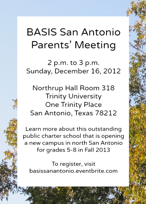 BASIS San Antonio parents' meeting 2 p.m. December 16 at Northrup 318, Trinity University