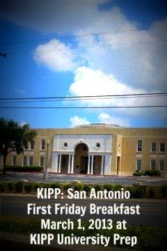 KIPP San Antonio University Prep First Friday Breakfast March 1 2013