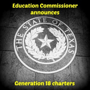 Education Commissioner announces Generation 18 charters | San Antonio Charter Moms