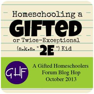 Homeschooling a gifted or 2e kid | Gifted Homeschoolers Forum October 2013 Blog Hop