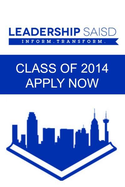Future leaders: Apply now for the Leadership SAISD Class of 2014 | San Antonio Charter Moms