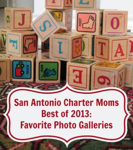 Best of 2013: Favorite Photo Galleries | San Antonio Charter Moms