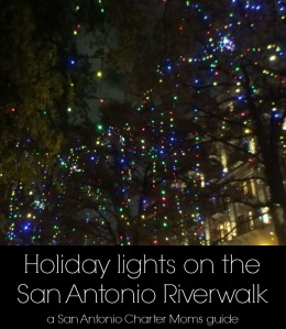 Holiday lights on the San Antonio Riverwalk | San Antonio Charter Moms