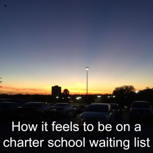 How it feels to be on a charter school waiting list | San Antonio Charter Moms