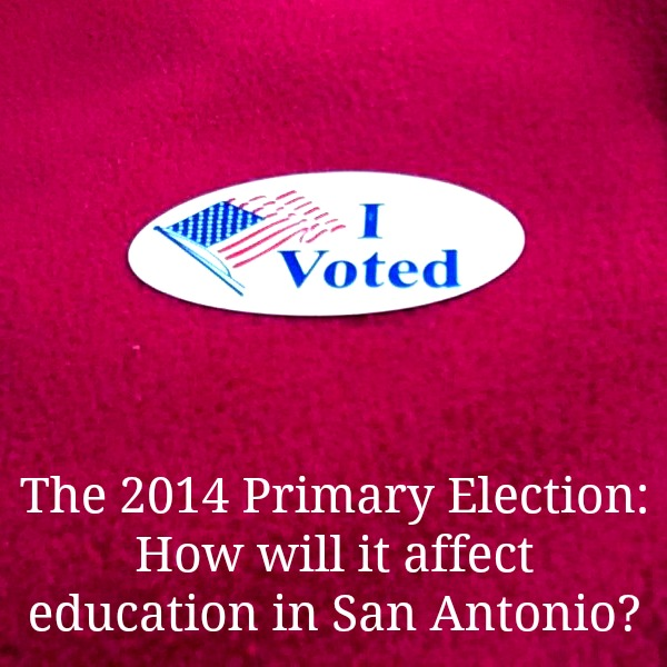2014 primary election: How will affect education in San Antonio? | San ...
