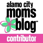Alamo City Moms Blog contributor