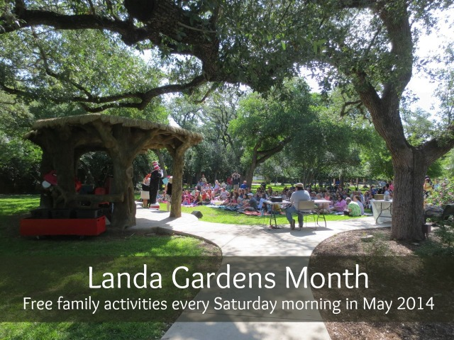 Landa Gardens Month: Free family activities on Saturday mornings in May 2014 | San Antonio Charter Moms