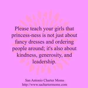 Princess-ness is about kindness, generosity, leadership | San Antonio Charter Moms