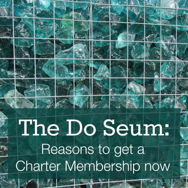The Do Seum: Reasons to get a Charter Membership now