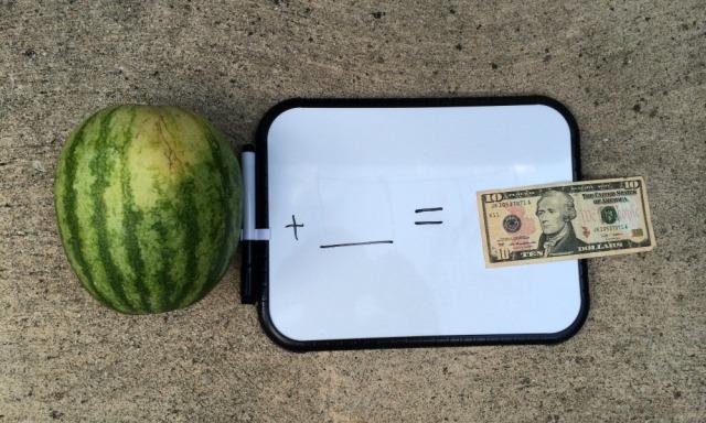 Watermelon plus what equals ten dollar bill | San Antonio Charter Moms