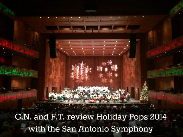 GN and FT review Holiday Pops 2014 with the San Antonio Symphony | San Antonio Charter Moms