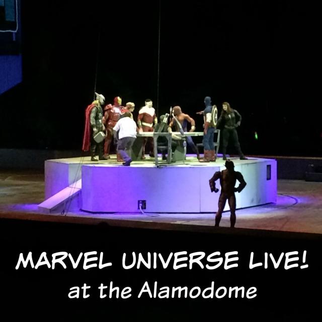 Marvel Universe LIVE! at the Alamodome | San Antonio Charter Moms