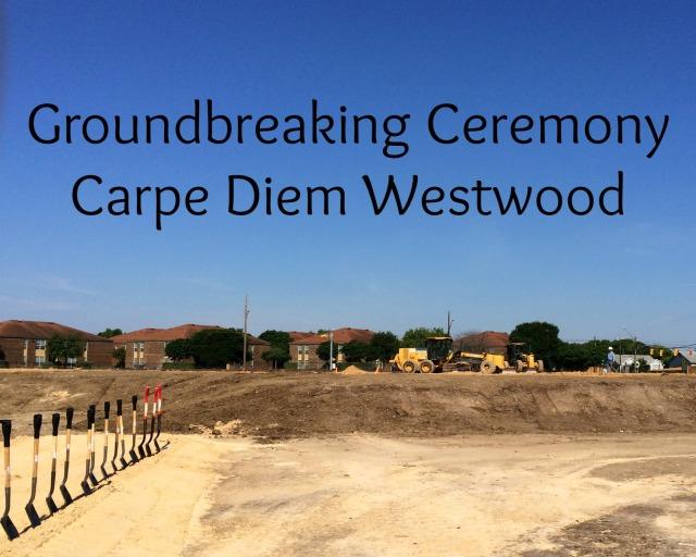 Groundbreaking ceremony at Carpe Diem Westwood | San Antonio Charter Moms