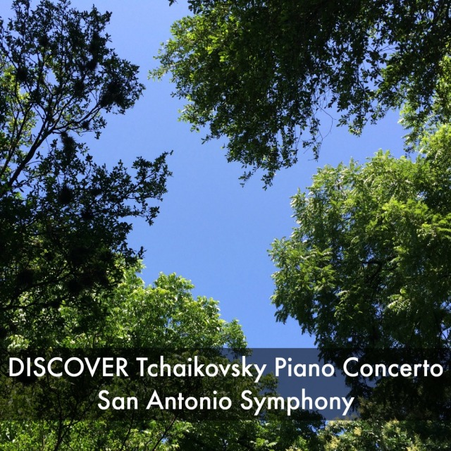San Antonio Symphony DISCOVER Tchaikovsky Piano Concerto, May 31, 2015 at 3 p.m. at the Tobin Center | San Antonio Charter Moms