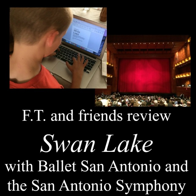 "F.T. and friends review ""Swan Lake"" with Ballet San Antonio and the San Antonio Symphony at the Tobin Center 