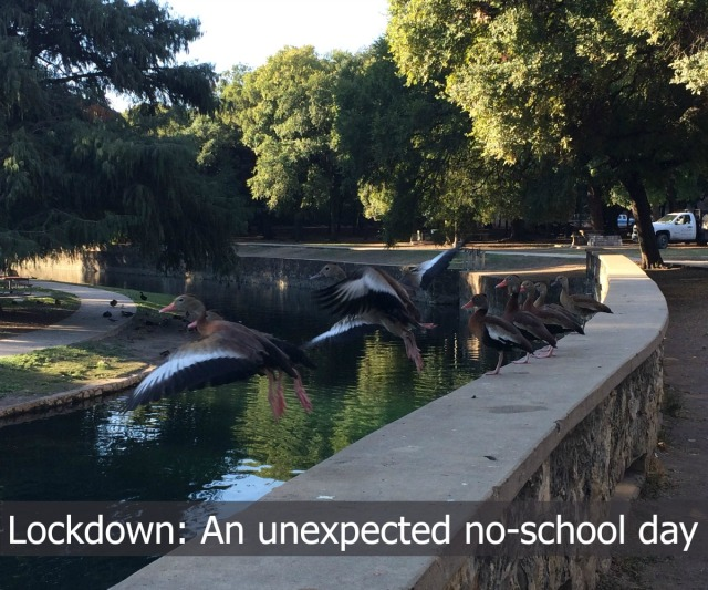 Lockdown: An unexpected no-school day | San Antonio Charter Moms