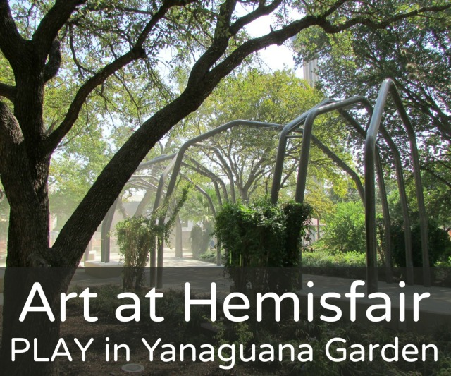 Art at Hemisfair: PLAY in Yanaguana Garden | San Antonio Charter Moms
